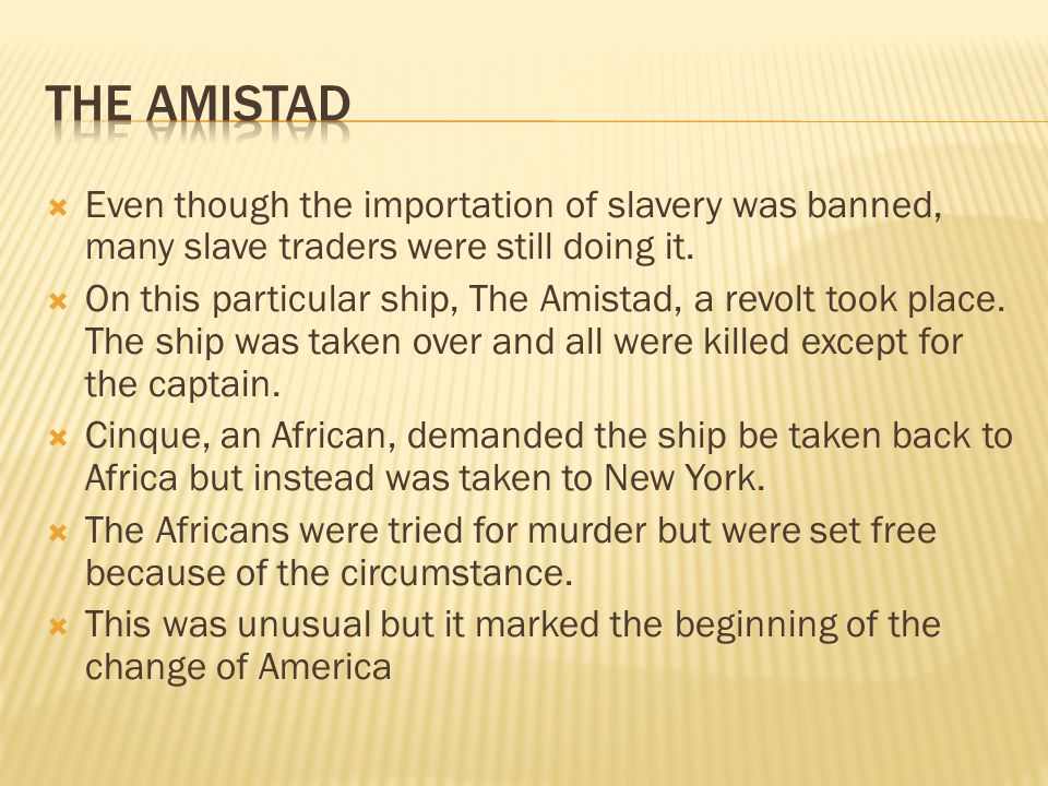  Even though the importation of slavery was banned, many slave traders were still doing it.