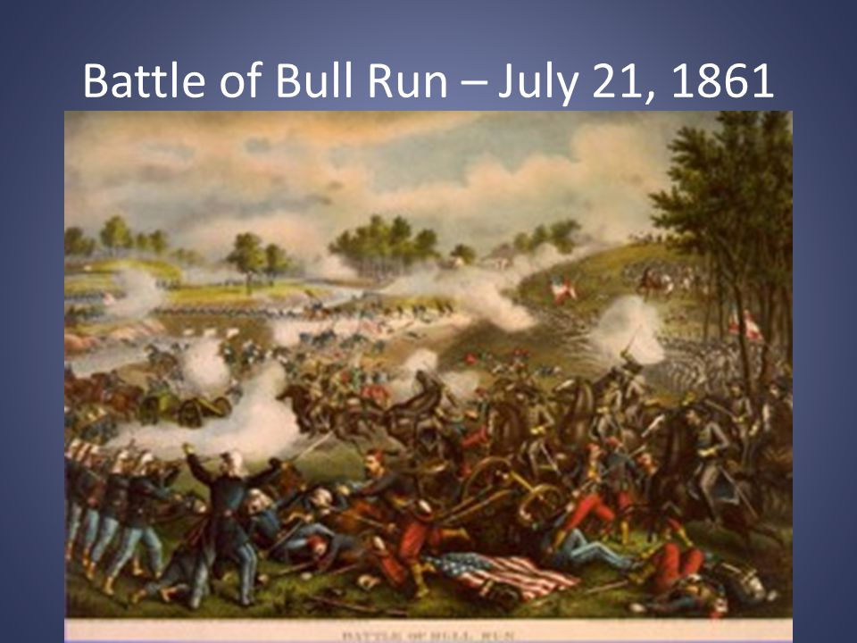 Bull Run (Manassas) – First MAJOR Battle of the Civil War Goal – Union will capture Richmond, VA and end the war quickly PROBLEM – Rebels met them at Virginia stream Bull Run where © General Stonewall Thomas Jackson stands firm.