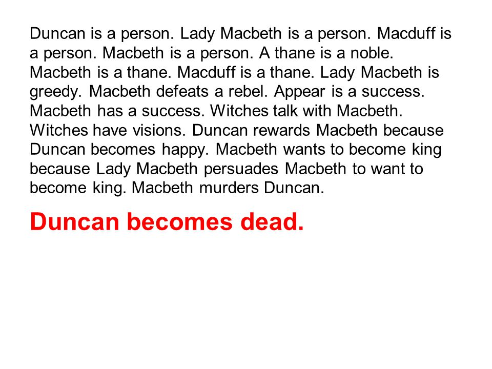 Duncan is a person. Lady Macbeth is a person. Macduff is a person.