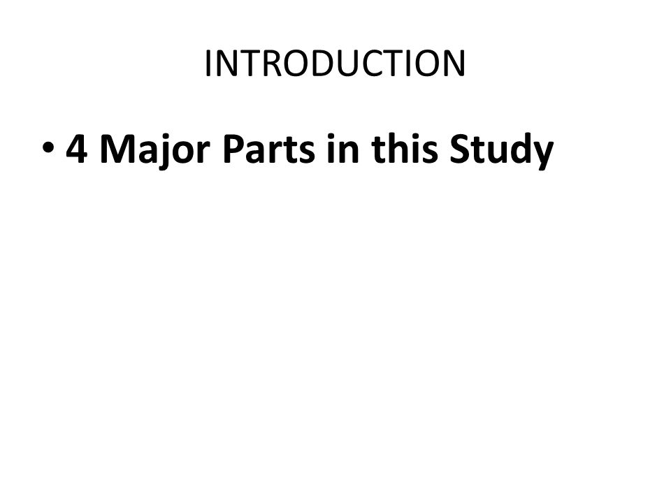 INTRODUCTION 4 Major Parts in this Study
