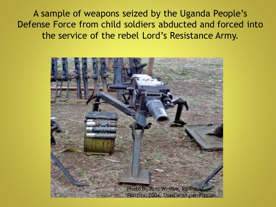 A sample of weapons seized by the Uganda People's Defense Force from child soldiers abducted and forced into the service of the rebel Lord's Resistanc