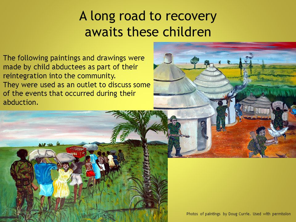 A long road to recovery awaits these children The following paintings and drawings were made by child abductees as part of their reintegration into th