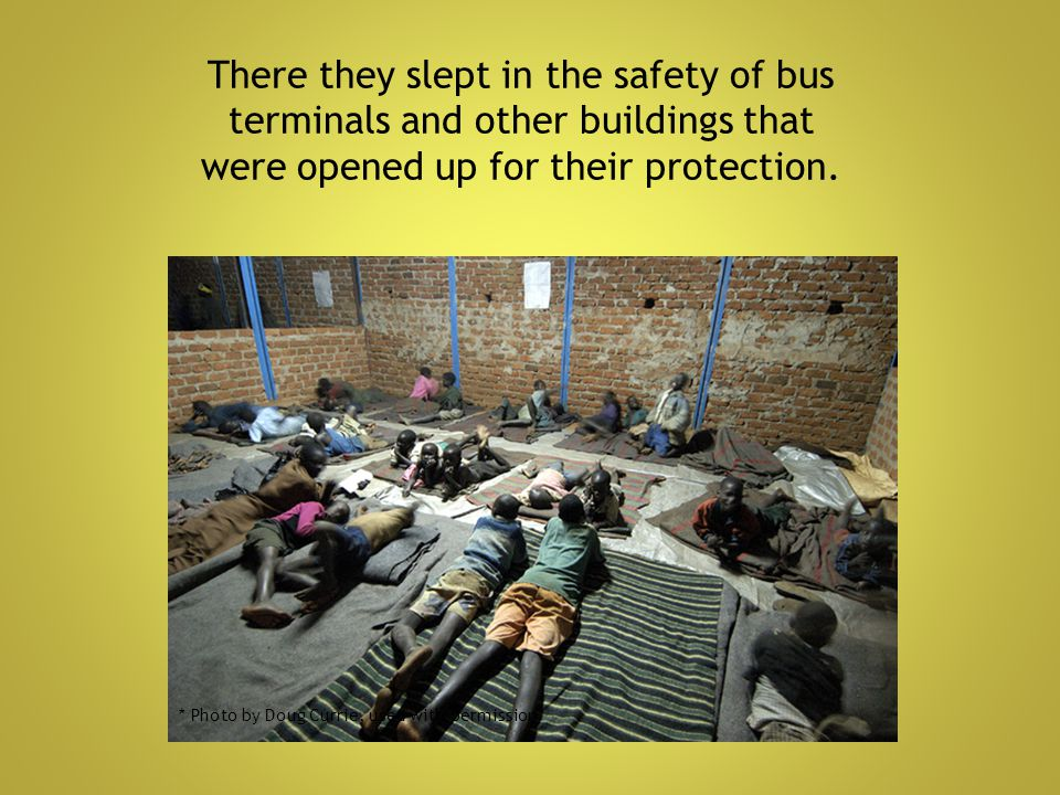 There they slept in the safety of bus terminals and other buildings that were opened up for their protection. * Photo by Doug Currie, used with permis