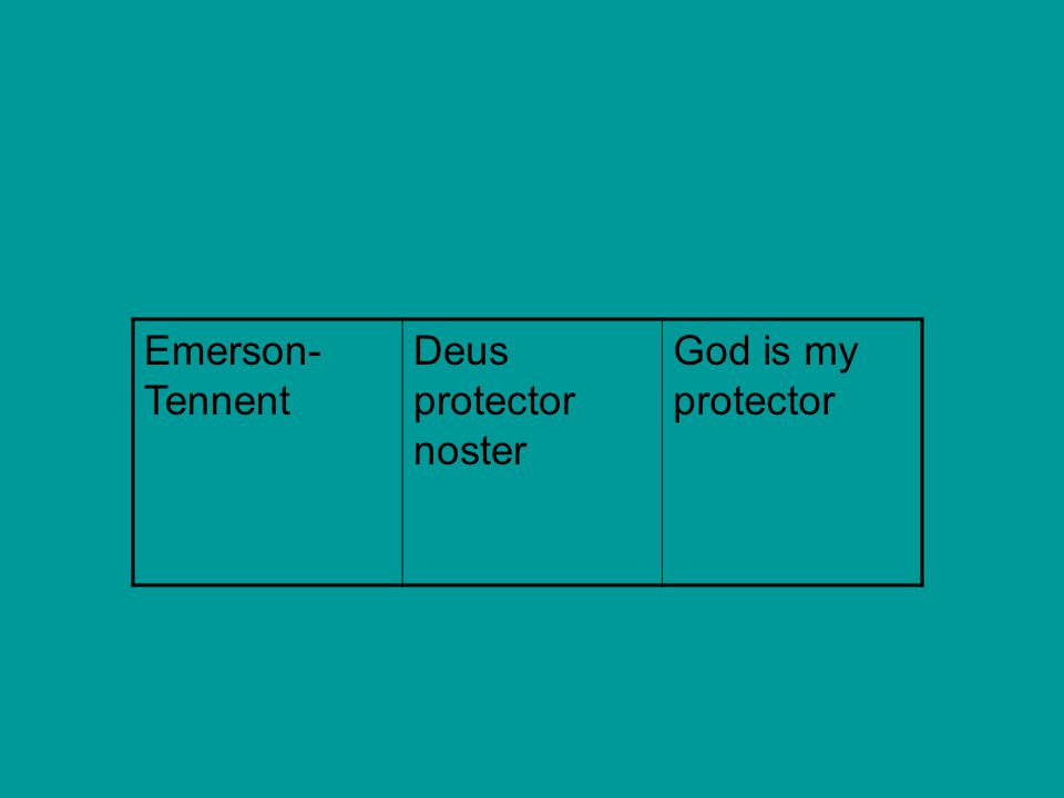 Emerson- Tennent Deus protector noster God is my protector