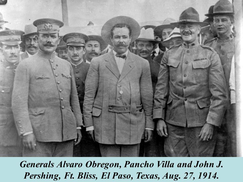 Generals Alvaro Obregon, Pancho Villa and John J. Pershing, Ft.