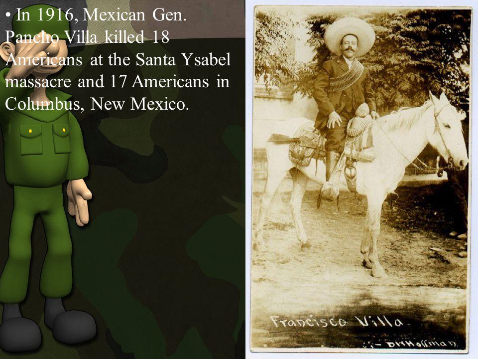 In 1916, Mexican Gen.