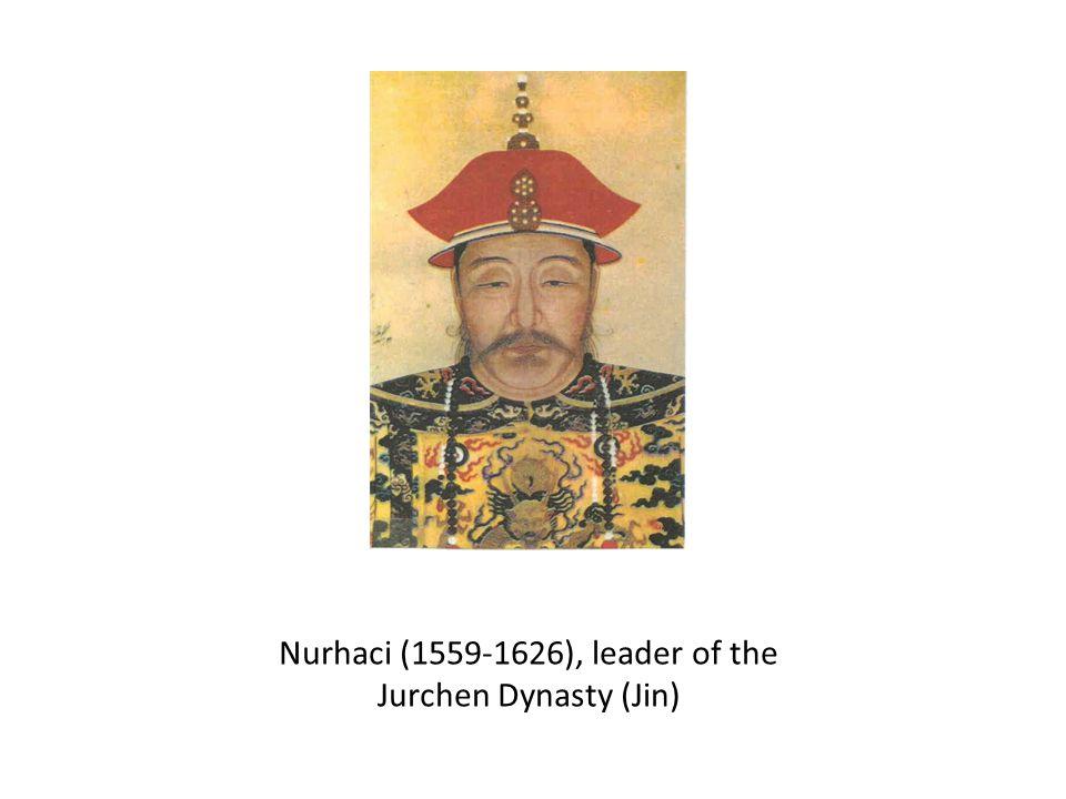 Nurhaci (1559-1626), leader of the Jurchen Dynasty (Jin)