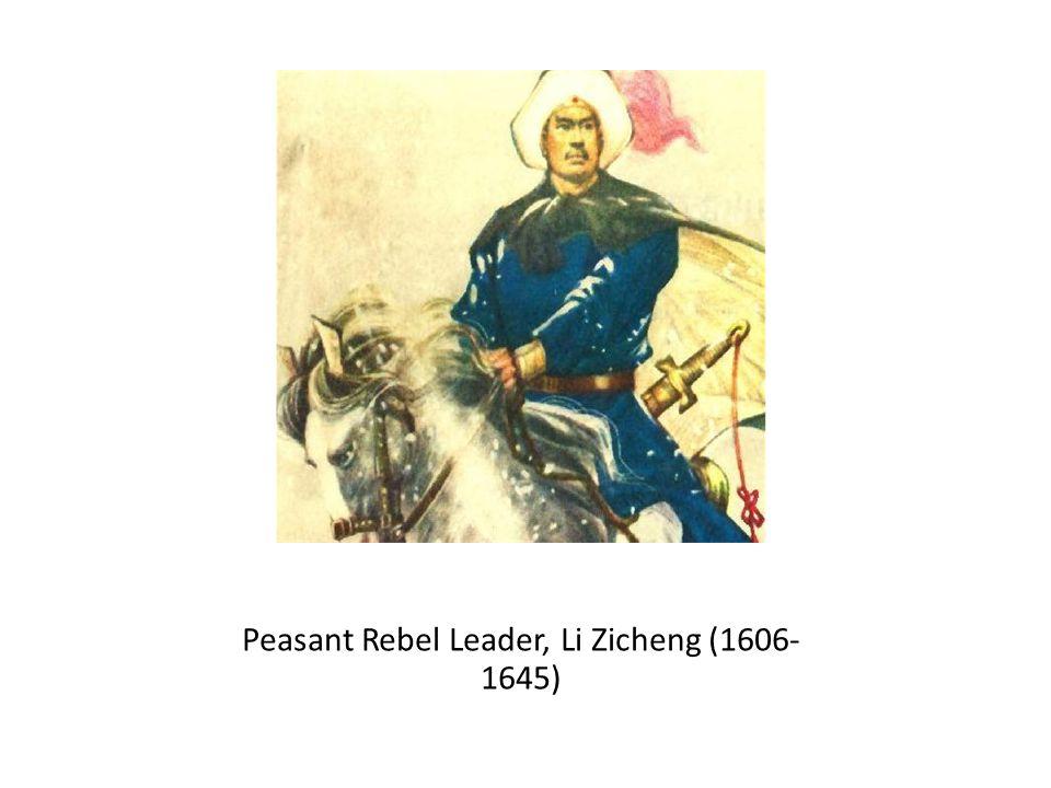 Peasant Rebel Leader, Li Zicheng (1606- 1645)