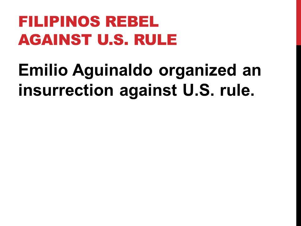 FILIPINOS REBEL Filipinos relied on guerrilla warfare against America.