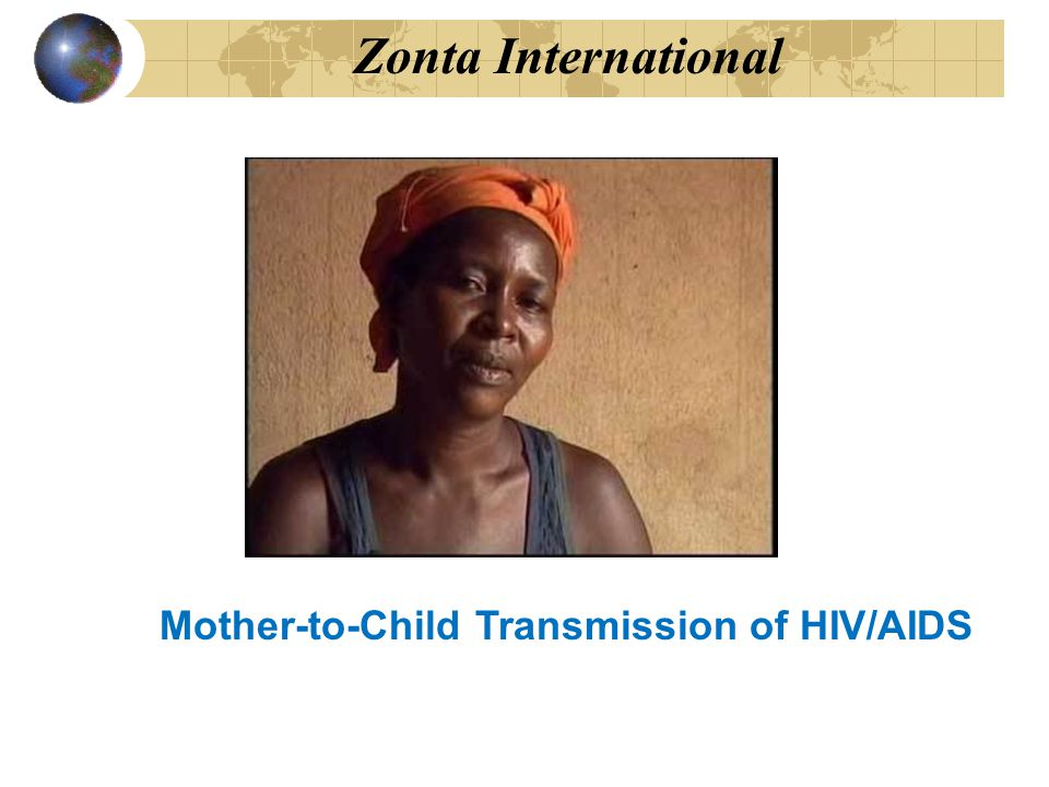Mother-to-Child Transmission of HIV/AIDS Zonta International
