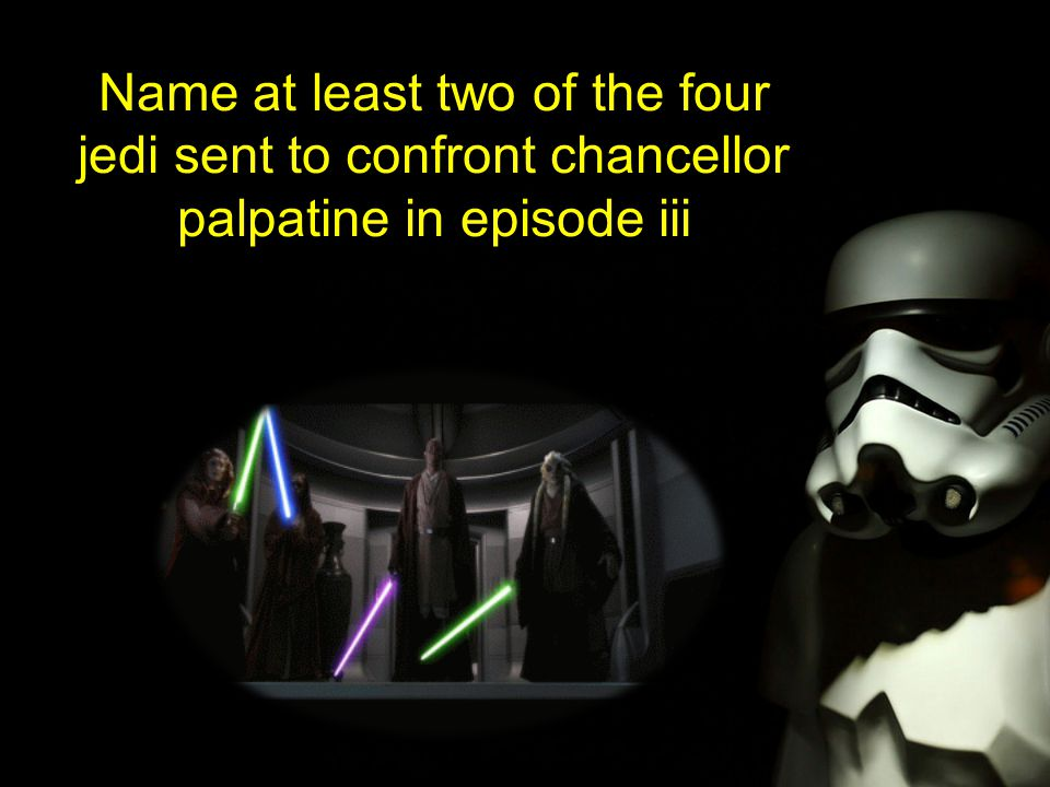 Name at least two of the four jedi sent to confront chancellor palpatine in episode iii