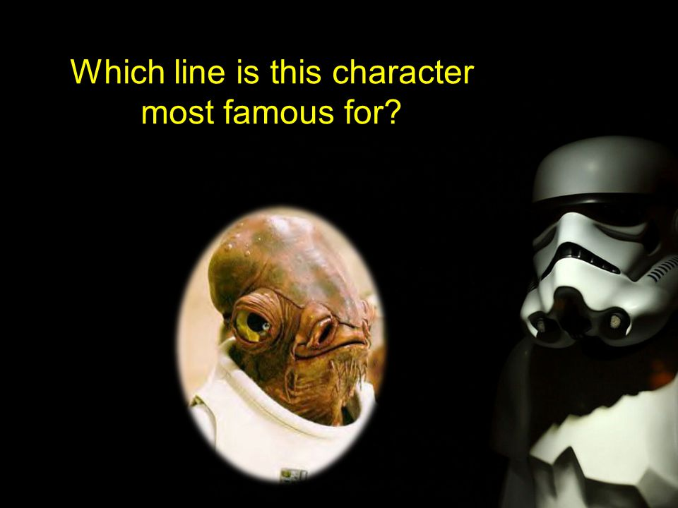 Which line is this character most famous for?