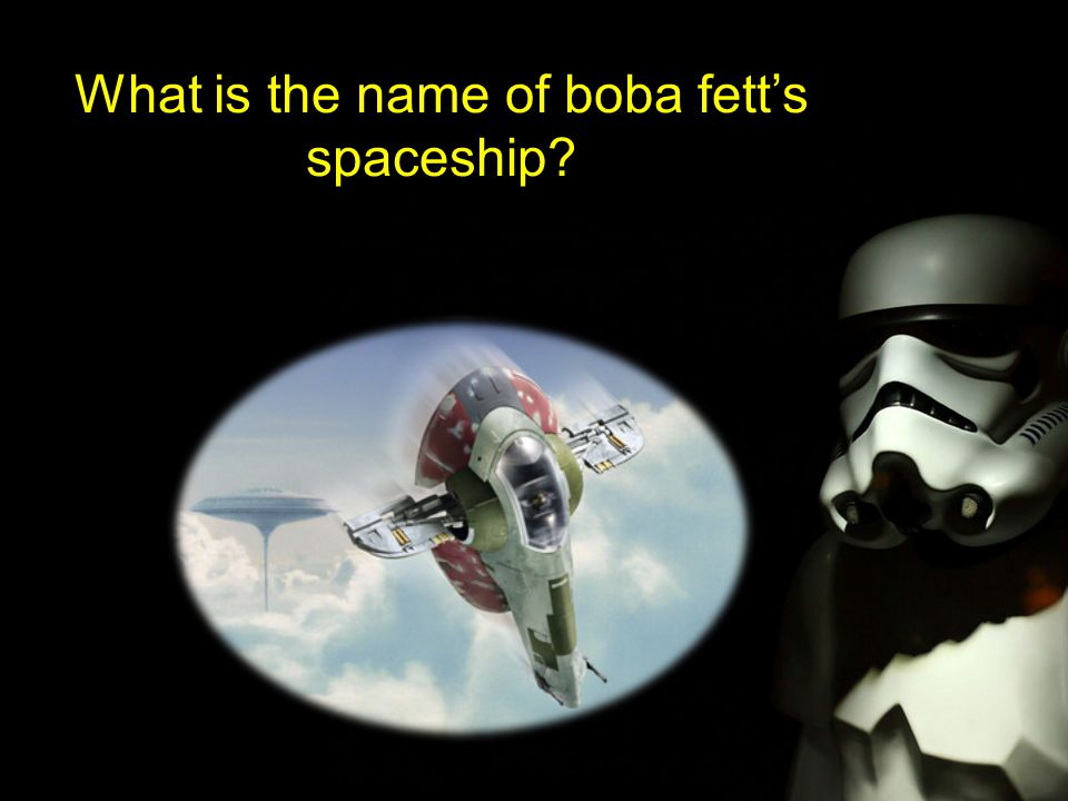 What is the name of boba fett's spaceship?