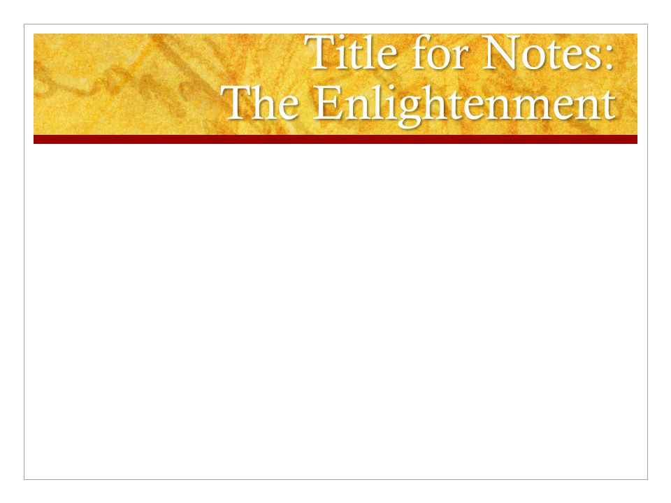 Title for Notes: The Enlightenment