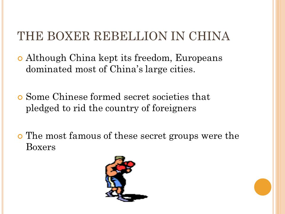 THE BOXER REBELLION IN CHINA Although China kept its freedom, Europeans dominated most of China's large cities.