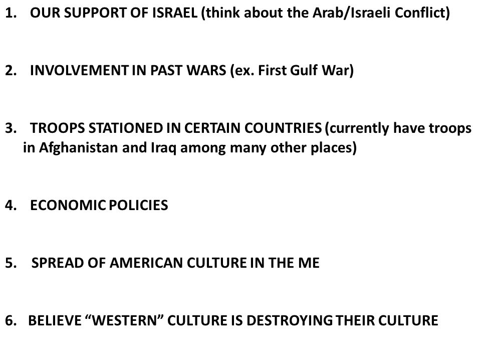 1. OUR SUPPORT OF ISRAEL (think about the Arab/Israeli Conflict) 2.