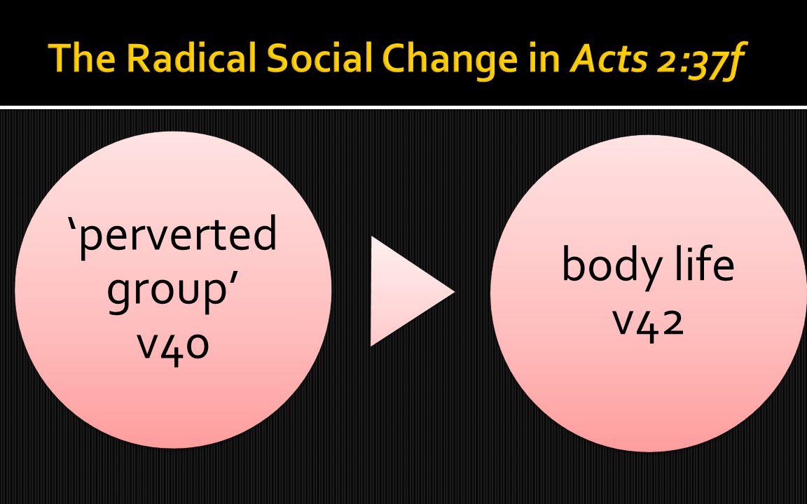 'perverted group' v40 body life v42