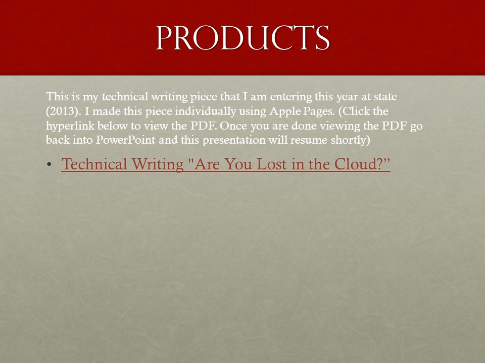 Products Technical Writing Are You Lost in the Cloud? Technical Writing Are You Lost in the Cloud? Technical Writing Are You Lost in the Cloud? Technical Writing Are You Lost in the Cloud? This is my technical writing piece that I am entering this year at state (2013).