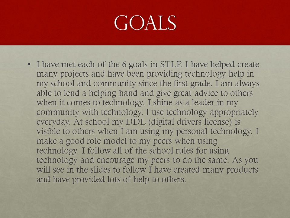 Goals I have met each of the 6 goals in STLP.
