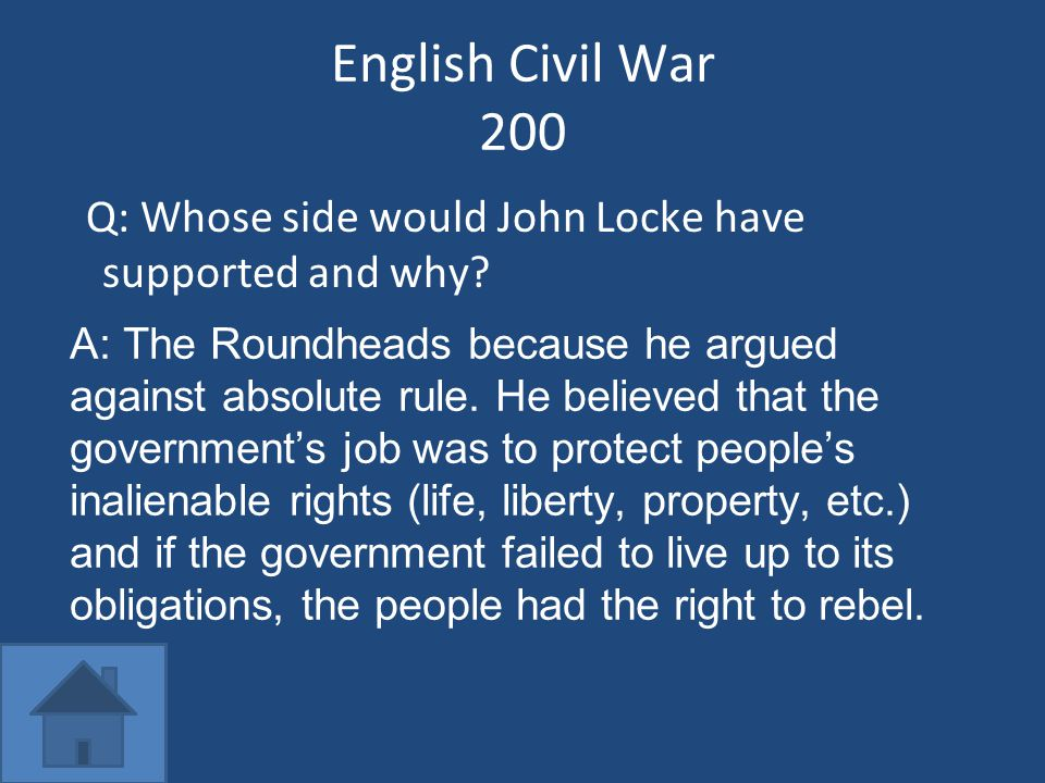 English Civil War 200 Q: Whose side would John Locke have supported and why.