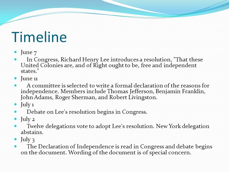 Timeline June 7 In Congress, Richard Henry Lee introduces a resolution,