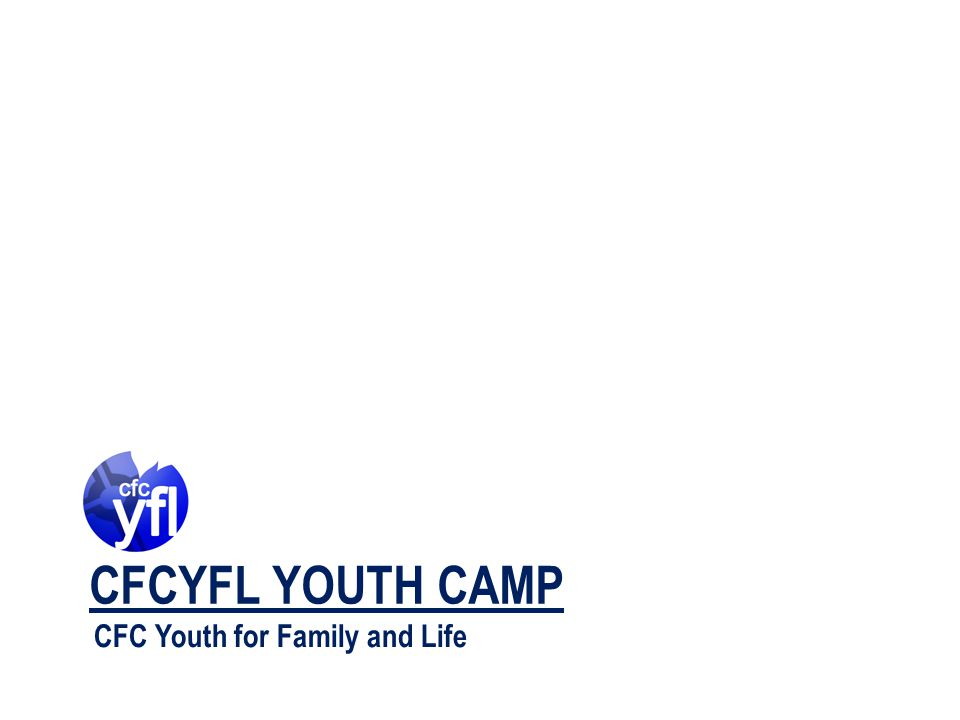 CFCYFL YOUTH CAMP CFC Youth for Family and Life
