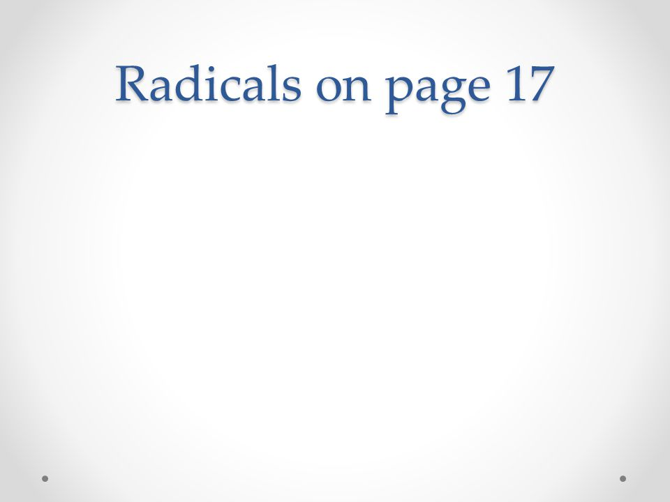 Radicals on page 17