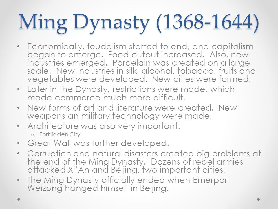 Ming Dynasty ( ) Economically, feudalism started to end, and capitalism began to emerge.