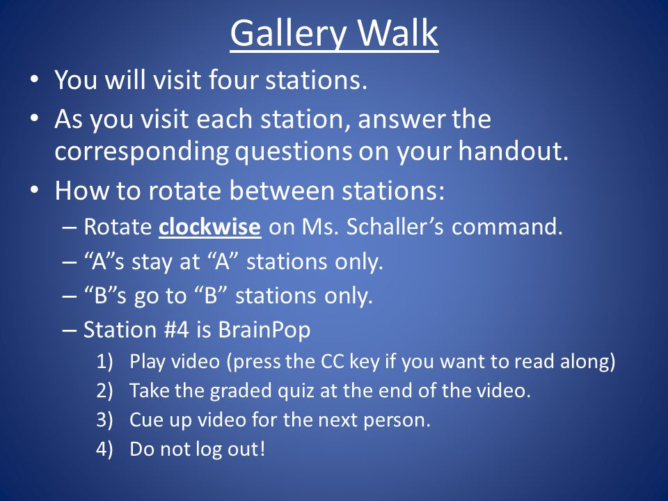 Gallery Walk You will visit four stations.