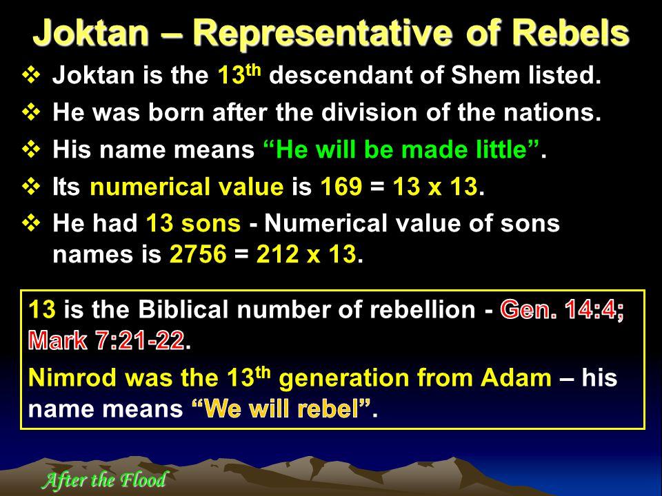 After the Flood  Joktan is the 13 th descendant of Shem listed.