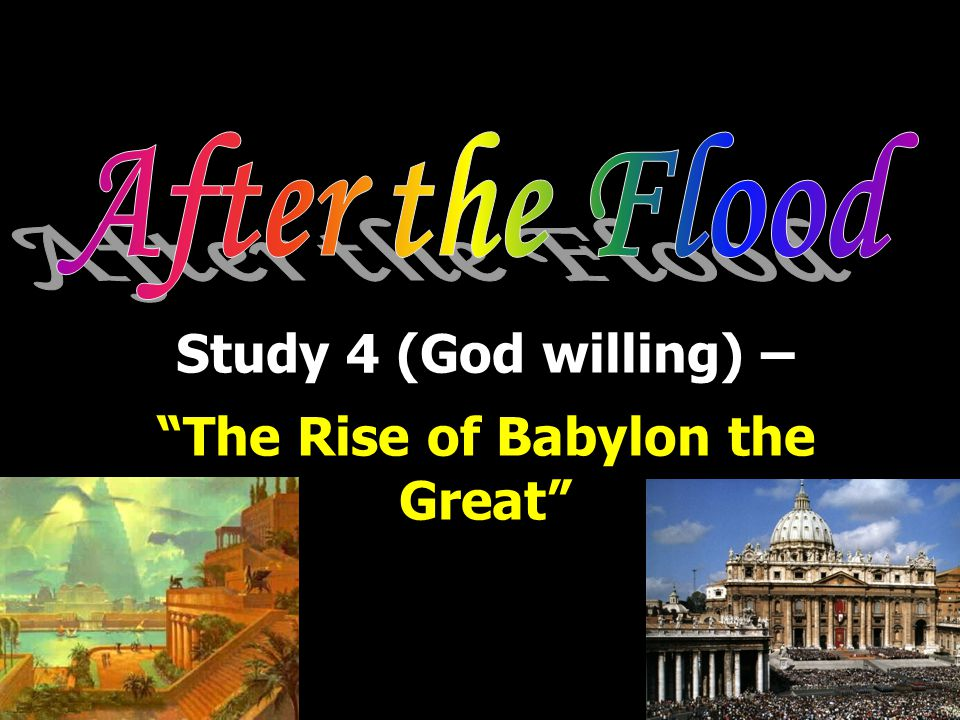 Study 4 (God willing) – The Rise of Babylon the Great