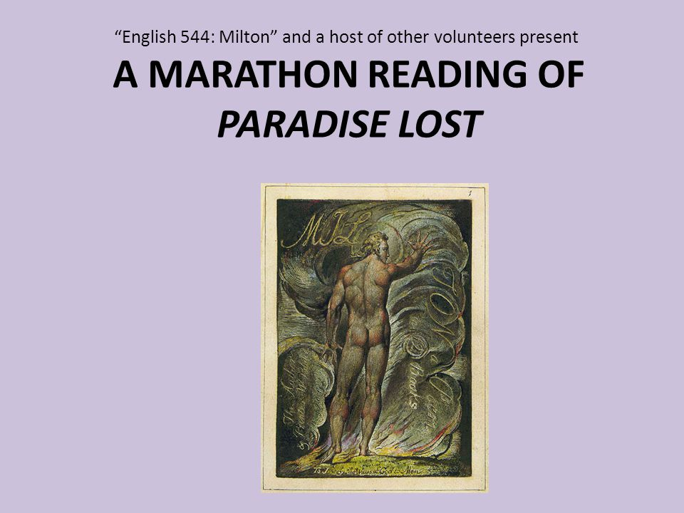 """English 544: Milton"" and a host of other volunteers present A MARATHON READING OF PARADISE LOST"