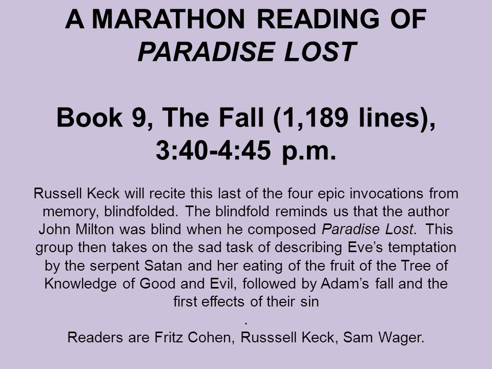 A MARATHON READING OF PARADISE LOST Book 9, The Fall (1,189 lines), 3:40-4:45 p.m.