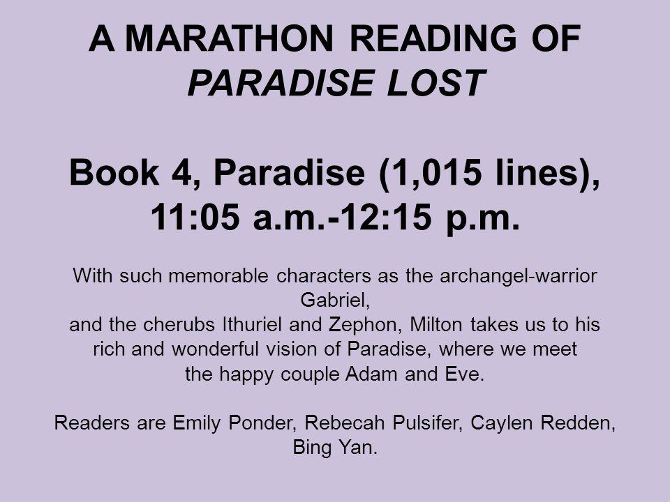 A MARATHON READING OF PARADISE LOST Book 4, Paradise (1,015 lines), 11:05 a.m.-12:15 p.m.