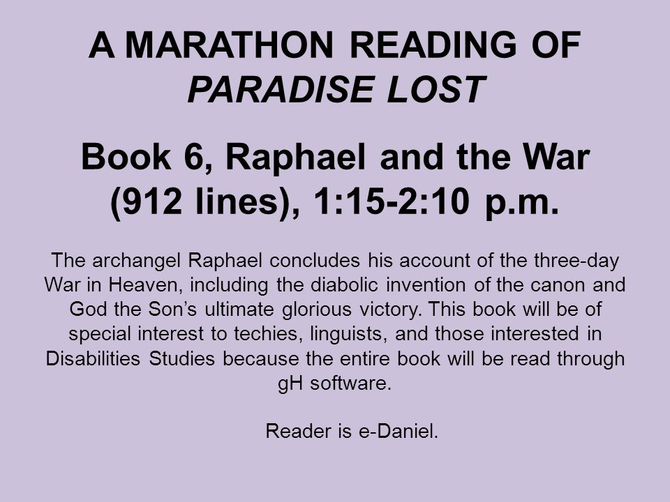 A MARATHON READING OF PARADISE LOST Book 6, Raphael and the War (912 lines), 1:15-2:10 p.m.