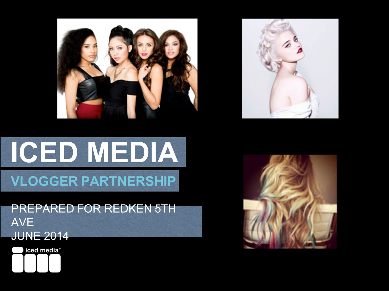 VLOGGER PARTNERSHIP PREPARED FOR REDKEN 5TH AVE JUNE 2014 ICED MEDIA