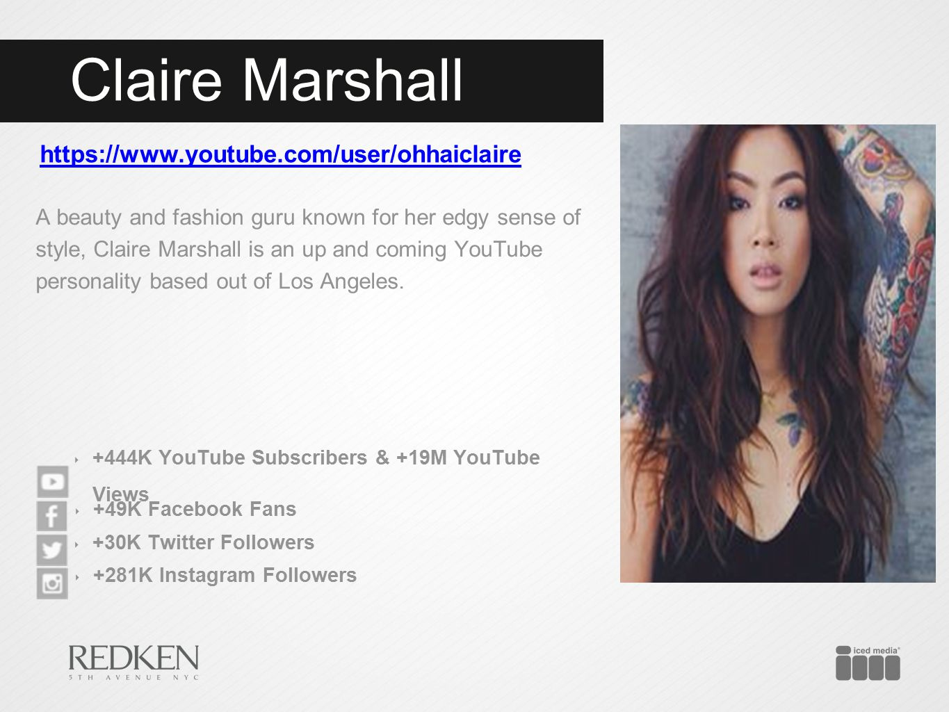 Claire Marshall https://www.youtube.com/user/ohhaiclaire A beauty and fashion guru known for her edgy sense of style, Claire Marshall is an up and com
