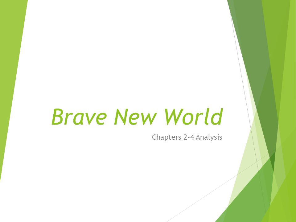 Brave New World Chapters 2-4 Analysis