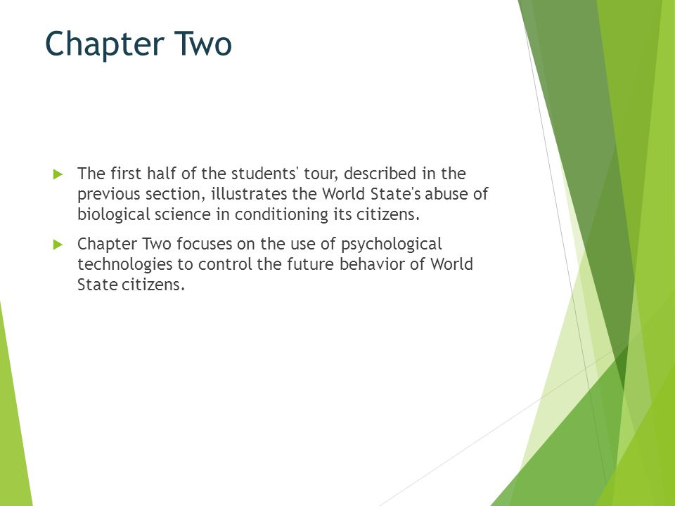 Chapter Two  The first half of the students' tour, described in the previous section, illustrates the World State's abuse of biological science in co