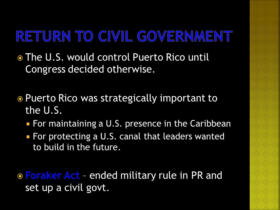  The U.S. would control Puerto Rico until Congress decided otherwise.  Puerto Rico was strategically important to the U.S.  For maintaining a U.S.