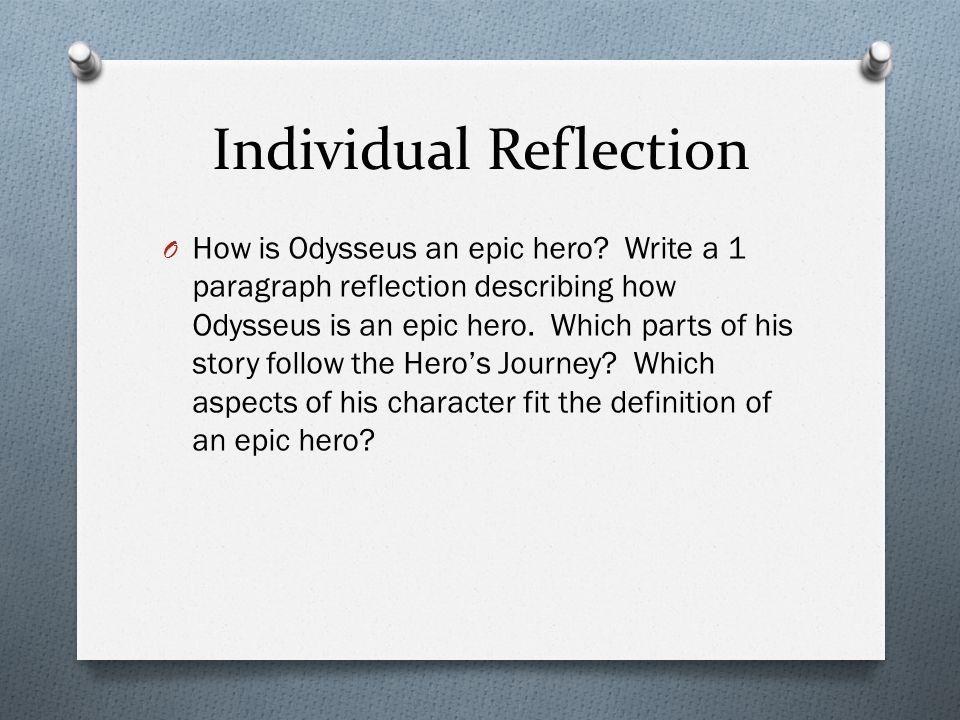 Individual Reflection O How is Odysseus an epic hero.