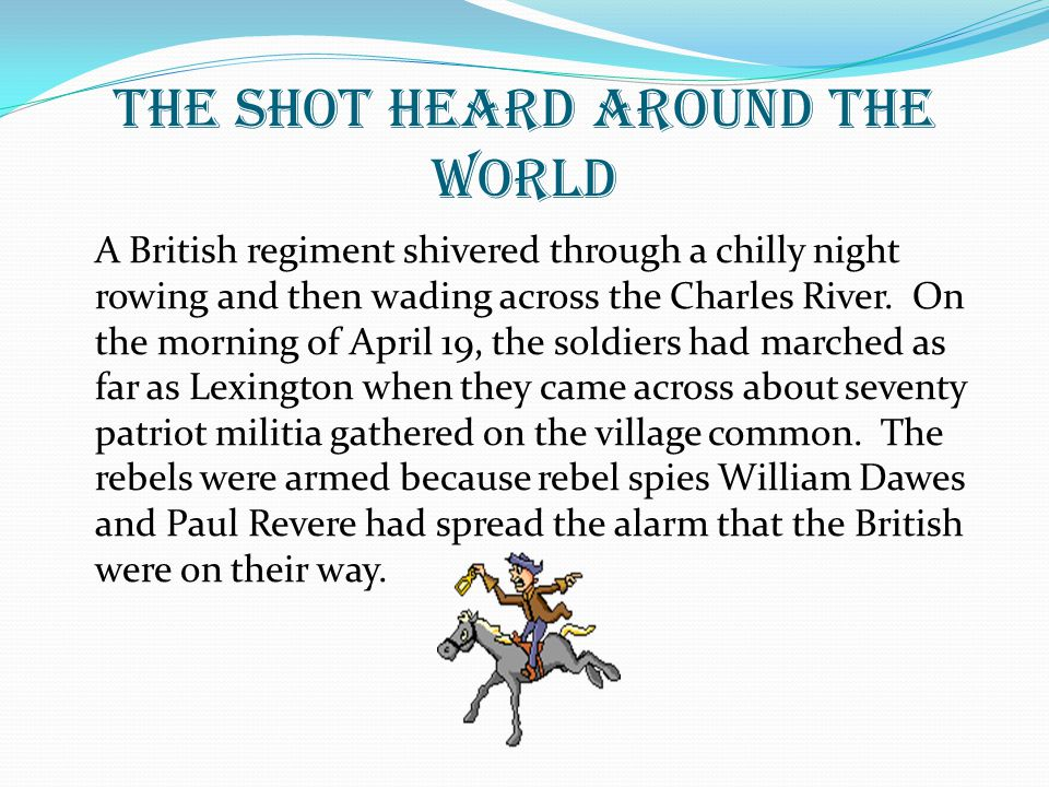 The Shot Heard Around the World Everybody's nerves were on edge.