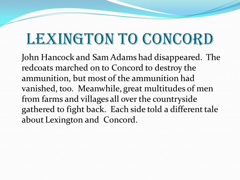 Lexington to concord John Hancock and Sam Adams had disappeared.