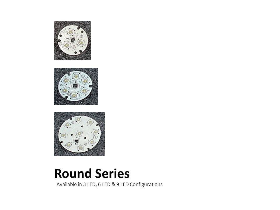 Round Series Available in 3 LED, 6 LED & 9 LED Configurations