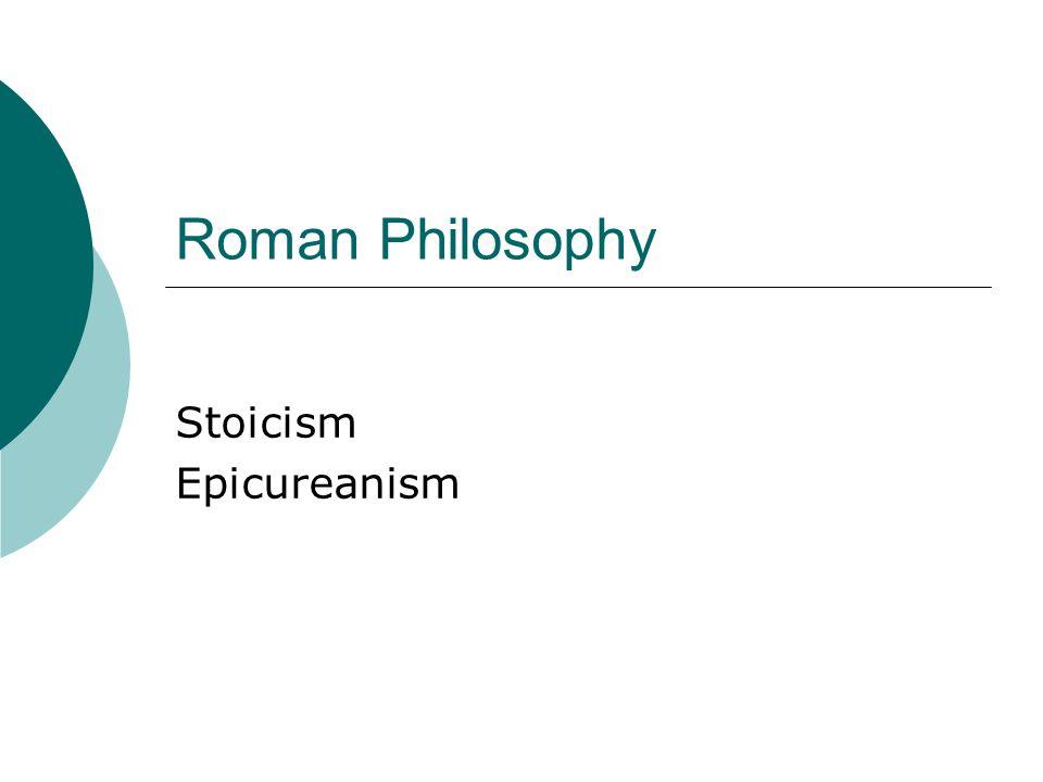 Roman Philosophy Stoicism Epicureanism