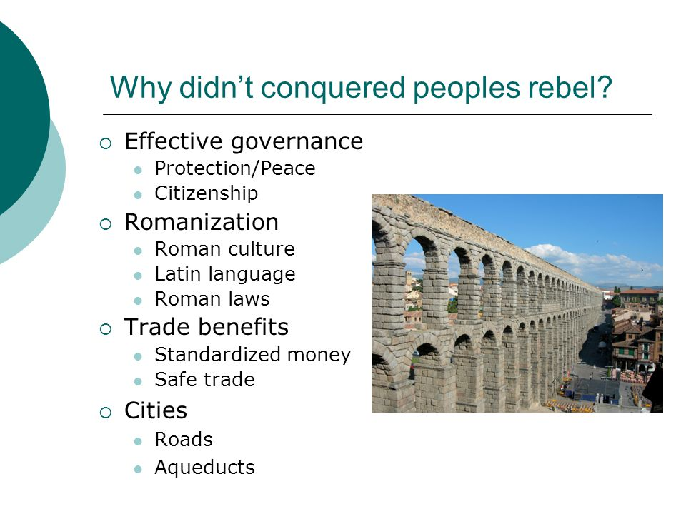 Why didn't conquered peoples rebel.