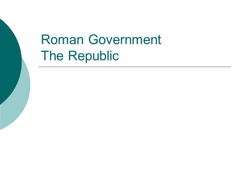 Roman Government The Republic