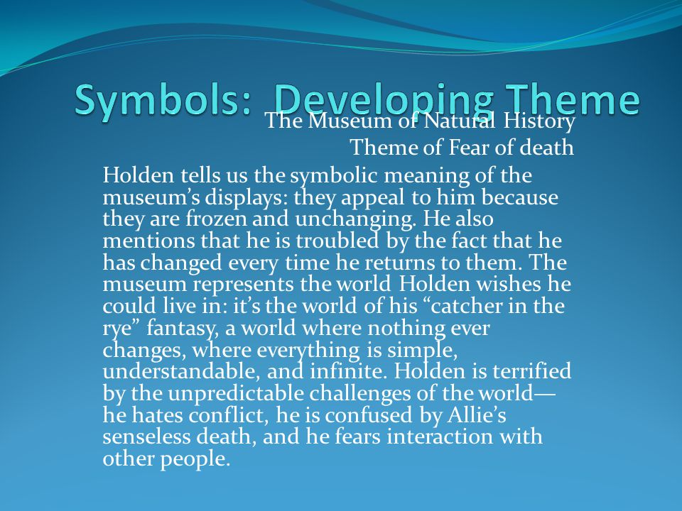 He is saying that Holden cannot keep running from his fears of becoming a conformist.