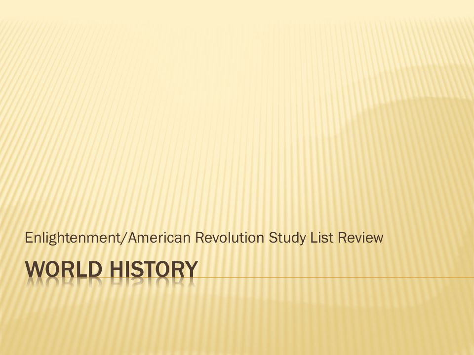 Enlightenment/American Revolution Study List Review