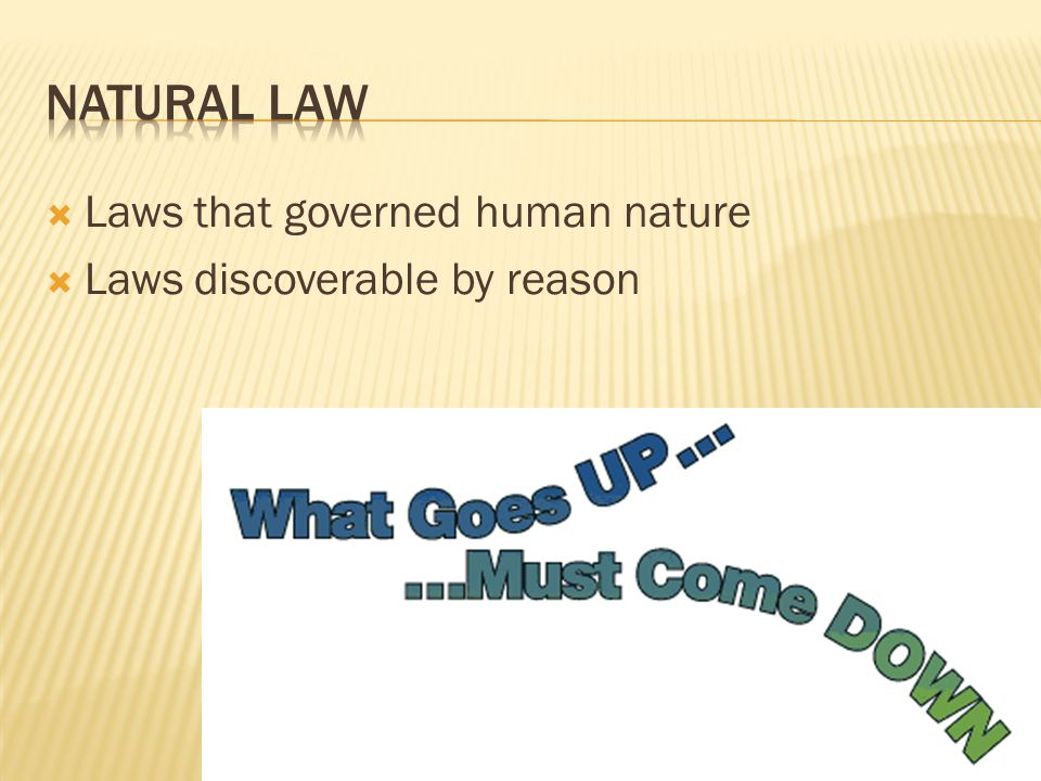  Laws that governed human nature  Laws discoverable by reason